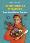 Longthroat Memoirs by Yemisi Aribisala