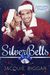 Silver Bells: A Holiday Rom...