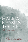 Half a Reason to Die by Chip Duncan