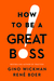 How to be a Great Boss by Gino Wickman