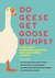 Do Geese Get Goose Bumps? & 199 More Perplexing Questions with Astounding Answers