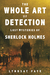 The Whole Art of Detection by Lyndsay Faye