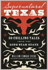 Supernatural Texas by William Edward Syers