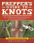 Prepper's Guide to Knots: The 100 Most Useful Tying Techniques for Surviving any Disaster