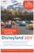 The Unofficial Guide to Disneyland 2017 by Bob Sehlinger