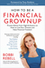 How to Be a Financial Grownup by Bobbi Rebell