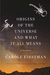 Origins of the Universe and What It All Means: A Memoir