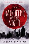 The Daughter of the Night (The Girl in Between, #4)