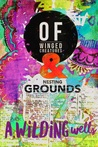 Of Winged Creatures & Nesting Grounds by A. Wilding Wells