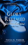 Glory Revealed (Sisters of Lazarus, Book Two)