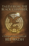 Tales From the Black Chamber: A Supernatural Thriller