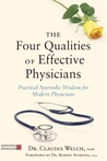 The Four Qualities of Effective Physicians: Practical Ayurvedic Wisdom for Modern Physicians