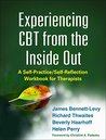 Experiencing CBT from the Inside Out (Self-Practice/Self-Reflection Guides for Psychotherapists)