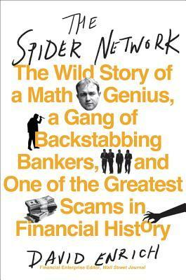 The Wild Story of a Math Genius, a Gang of Backstabbing Bankers, and  - David Enrich