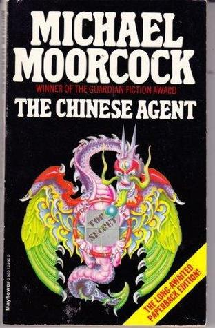 The Chinese Agent by Michael Moorcock