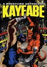 Kayfabe: A Wrestling Anthology