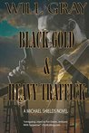 Black Gold & Heavy Traffick by Will Gray