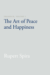 Presence, Volume I: The Art of Peace and Happiness