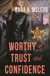 Worthy of Trust and Confidence  (Agent O'Connor, #2)