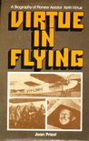 Virtue In Flying: A Biography Of Pioneer Aviator Keith Virtue