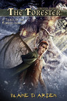 The Forester: Forester Triad Act One (Tales of the Forest, #1)