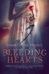 Bleeding Hearts by Dana Louise Provo