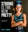 Strong Is the New Pretty by Kate T. Parker
