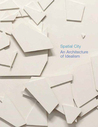 Spatial City: An Architecture of Idealism