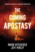 The Coming Apostasy: Exposing the Sabotage of Christianity from Within