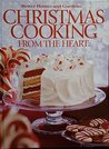 Christmas Cooking from the Heart, Volume 7 (Better Homes and Gardens)