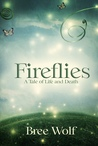 Fireflies - A Tale of Life and Death (Heroes Next Door Trilogy, #1)
