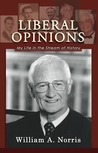Liberal Opinions: My Life in the Stream of History