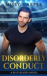 DISORDERLY CONDUCT: THE BLUE BLADES SERIES
