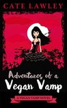 Adventures of a Vegan Vamp by Cate Lawley