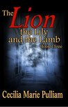 The Lion, the Lily, and the Lamb (Lions and Lambs Book 3)