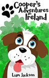 Cooper's Adventures in Ireland: Kids Picture Book, Dog and Geography Book for Kids