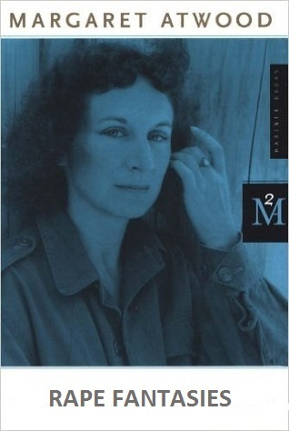 Rape Fantasies by Margaret Atwood — Reviews, Discussion