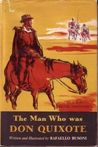 The Man Who Was Don Quixote: The Story of Miguel Cervantes
