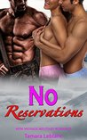 Military Romance: Menage Romance: No Reservations (Military Seduced by Bad Boy Alpha Male Western Romance) (Marine Navy Seal Urban Secret Baby New Adult and College Military Short Stories)