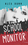 School Monitor by Alex Dunn