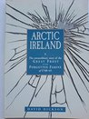 Arctic Ireland: The Extraordinary Story of the Great Frost and Forgotten Famine of 1740-41
