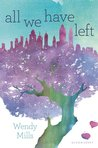 All We Have Left by Wendy Mills