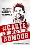 #Caste is Not a Rumour by Rohith Vemula