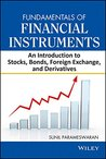 Fundamentals of Financial Instruments: An Introduction to Stocks, Bonds, Foreign Exchange and Derivatives