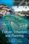 Culture, Urbanism And Planning (Heritage, Culture and Identity) (Heritage, Culture and Identity)