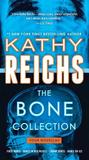 The Bone Collection by Kathy Reichs