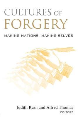 Cultures of Forgery: Making Nations, Making Selves