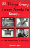 25 Things Every Tween Needs To Know