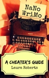 NaNoWriMo: A Cheater's Guide