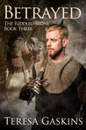 Betrayed (The Riddled Stone, Book Three)